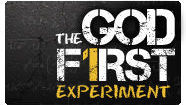 The God First Experiment - God First Time