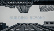 Building Beyond - Part 2 // Brad Russell // September 16, 2018