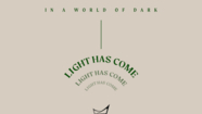 Light Has Come - Part 3 // Brad Russell // December 22, 2019